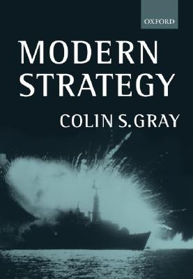 Modern Strategy By Gray, Colin S.