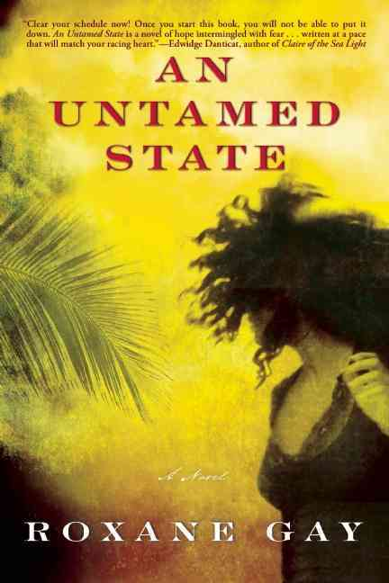 An Untamed State By Gay, Roxane