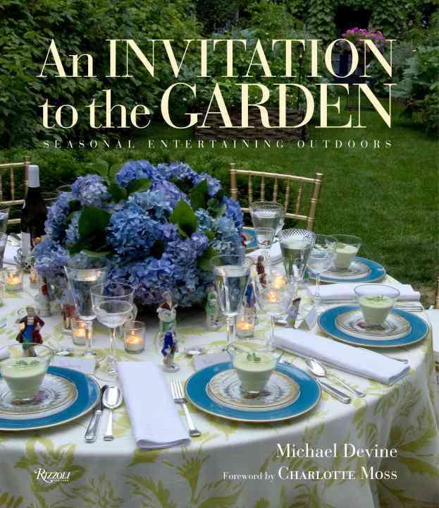 An Invitation to the Garden By Devine, Michael/ Moss, Charlotte (FRW)/ Devine, Michael (PHT)/ Gruen, John (CON)