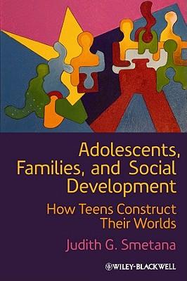 Adolescents, Families, and Social Development By Smetana, Judith G.