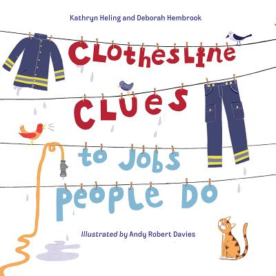 Clothesline Clues to Jobs People Do By Heling, Kathryn/ Hembrook, Deborah/ Davies, Andy Robert (ILT)