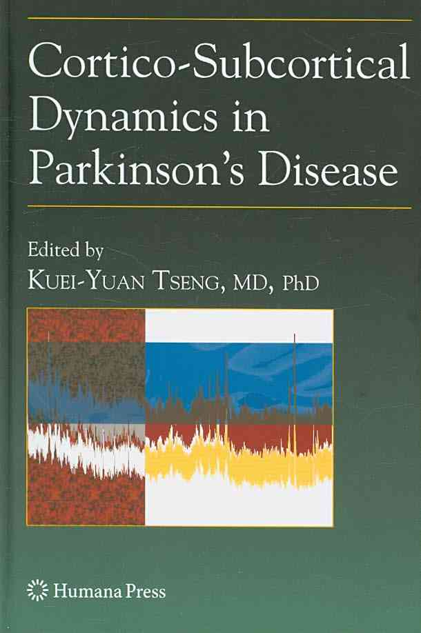 Cortico-Subcortical Dynamics in Parkinson's Disease By Tseng, Kuei-yuan (EDT)